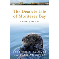 The Death and Life of Monterey Bay: A Story of Revival (BOK)