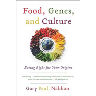 Food, Genes, and Culture: Eating Right for Your Origins (BOK)