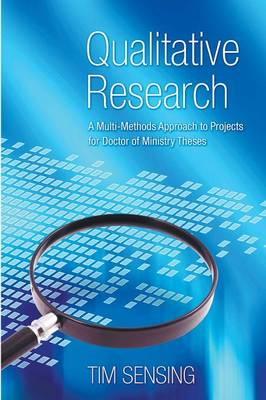 Qualitative Research: A Multi-Methods Approach to Projects for Doctor of Ministry Theses (BOK)