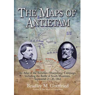 The Maps of Antietam: An Atlas of the Antietam (Sharpsburg) Campaign, Including the Battle of South (BOK)