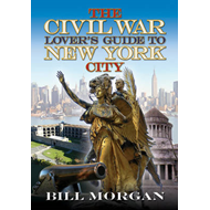 The Civil War Lover's Guide to New York City (BOK)