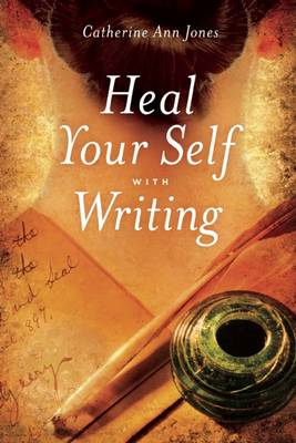 Heal Your Self with Writing (BOK)