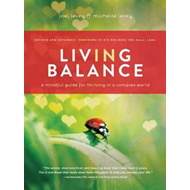 Living in Balance: A Mindful Guide for Thriving in a Complex World (BOK)