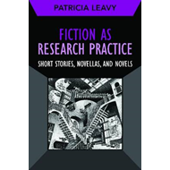 Fiction as Research Practice: Short Stories, Novellas, and Novels (BOK)