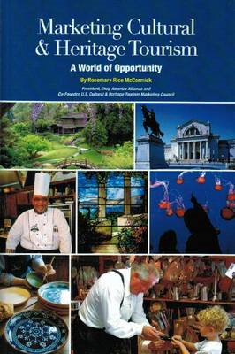 Marketing Cultural and Heritage Tourism: A World of Opportunity (BOK)