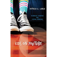 Kids on Youtube: Technical Identities and Digital Literacies (BOK)
