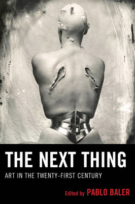 The Next Thing: Art in the Twenty-first Century (BOK)