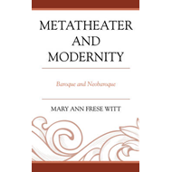 Metatheater and Modernity (BOK)