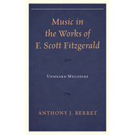 Music in the Works of F. Scott Fitzgerald (BOK)
