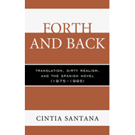 Forth and Back: Translation, Dirty Realism, and the Spanish Novel (1975-1995) (BOK)