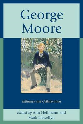 George Moore: Influence and Collaboration (BOK)
