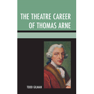 The Theatre Career of Thomas Arne (BOK)