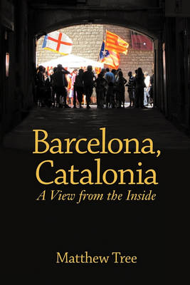 Barcelona, Catalonia: A View from the Inside (BOK)