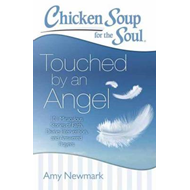 Chicken Soup for the Soul: Touched by an Angel (BOK)