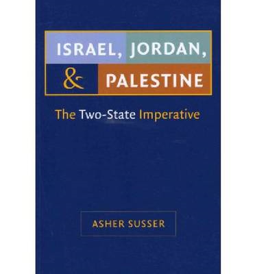 Israel, Jordan, and Palestine: The Two-State Imperative (BOK)