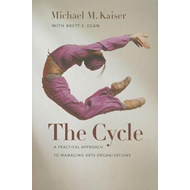The Cycle: A Practical Approach to Managing Arts Organizations (BOK)
