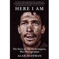 Here I am: The Story of Tim Hetherington, War Photographer (BOK)