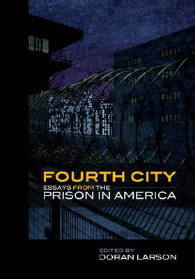 Fourth City: Essays from the Prison in America (BOK)