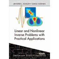 Linear and Nonlinear Inverse Problems with Practical Applications (BOK)