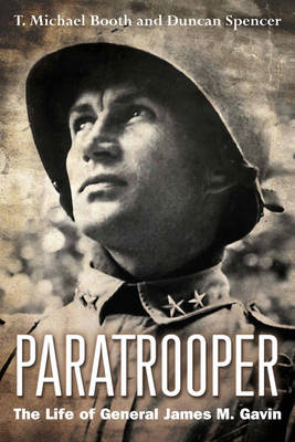 Paratrooper: The Life of General James M. Gavin (BOK)