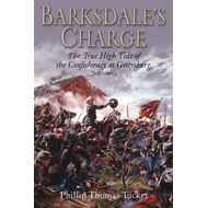 Barksdale's Charge: The True High Tide of the Confederacy at Gettysburg, July 2, 1863 (BOK)