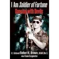 I Am Soldier of Fortune: Dancing with Devils (BOK)