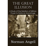 The Great Illusion a Study of the Relation of Military Power to National Advantage (BOK)