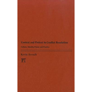 Context and Pretext in Conflict Resolution: Culture, Identity, Power, and Practice (BOK)