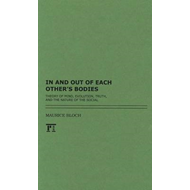 In and Out of Each Others' Bodies: Theory of Mind, Evolution, Truth, and the Nature of the Social (BOK)