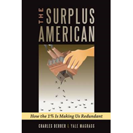 The Surplus American: How the 1% is Making Us Redundant (BOK)