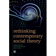 Rethinking Contemporary Social Theory (BOK)