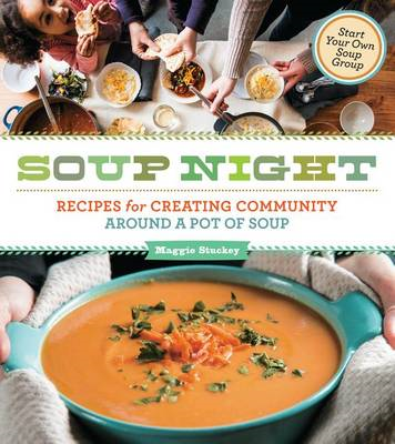 Soup Night: Recipes for Celebrating Community and Friendship Around a Pot of Soup (BOK)