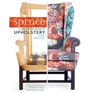 Spruce: Step-by-step Guide to Upholstery and Design (BOK)
