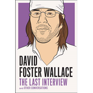 David Foster Wallace: The Last Interview and Other Conversations (BOK)