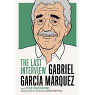 Gabriel Garcia Marquez: the Last Interview (BOK)