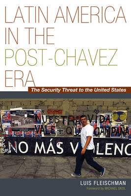 Latin America in the Post-Chavez Era: The Security Threat to America (BOK)