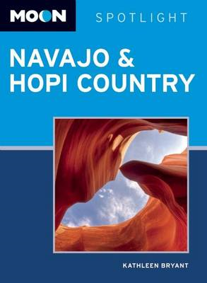 Moon Spotlight Navajo & Hopi Country: Including Sedona & Flagstaff (BOK)