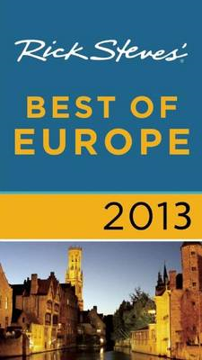 Rick Steves' Best of Europe 2013 (BOK)
