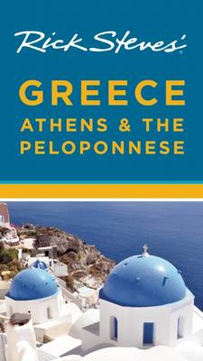 Rick Steves' Greece: Athens & the Peloponnese (BOK)