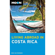 Moon Living Abroad in Costa Rica (BOK)