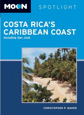Moon spotlight Costa Rica's Caribbean coast: Including San Jose (BOK)