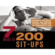 7 Weeks to 200 Sit-ups: Strengthen and Sculpt Your Abs, Back, Core and Obliques by Training to Do 20 (BOK)