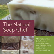 The Natural Soap Chef: Making Luxurious Delights from Cucumber Melon and Almond Cookie to Chai Tea a (BOK)