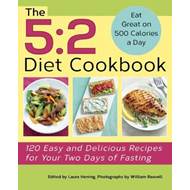 The 5:2 Diet Cookbook: 120 Easy and Delicious Recipes for Your Two Days of Fasting (BOK)