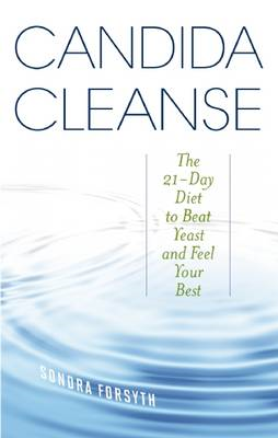 Candida Cleanse: The 21-Day Diet to Beat Yeast and Feel Your Best (BOK)