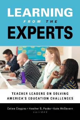 Learning from the Experts: Teacher Leaders on Solving America's Education Challenges (BOK)