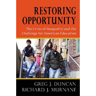 Restoring Opportunity: The Crisis of Inequality and the Challenge for American Education (BOK)