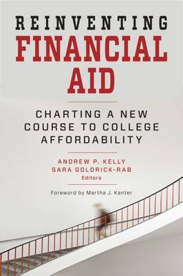 Reinventing Financial Aid: Charting a New Course to College Affordability (BOK)