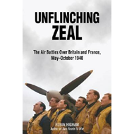 Unflinching Zeal: The Air Battles Over France and Britain, May-October 1940 (BOK)