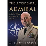 The Accidental Admiral: A Sailor Takes Command at NATO (BOK)